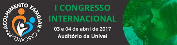 1° Congresso Internacional de Acolhimento Familiar - Cascavel