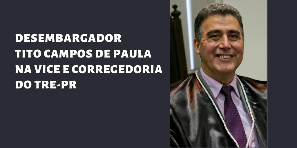 Desembargador Tito Campos de Paula é eleito para vice e corregedor do TRE-PR