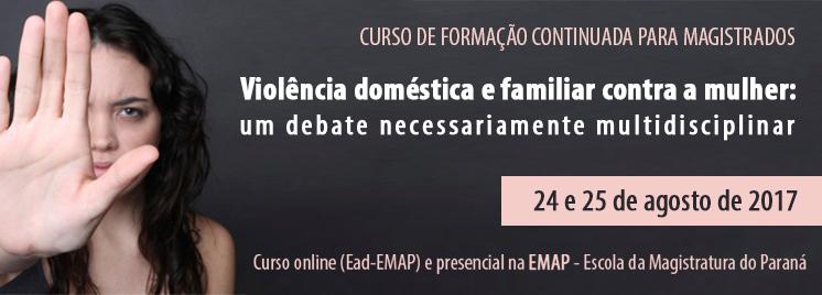 Inscrições para o curso sobre a violência doméstica e familiar contra a mulher, promovido pela CEVID/TJPR, em parceria com a EMAP, estão abertas até o dia 11