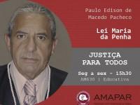 O desembargador Paulo Edison de Macedo Pacheco fala sobre a lei Maria da Penha