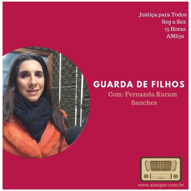 Juíza Fernanda Karam de Chueiri Sanches fala ao programa de rádio da AMAPAR sobre guarda dos filhos