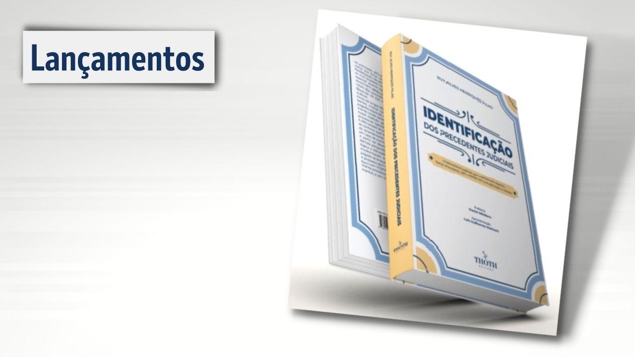 """Juiz Ruy Alves Henriques Filho lança o livro """"Identificação de Precedentes Judiciais"""""""