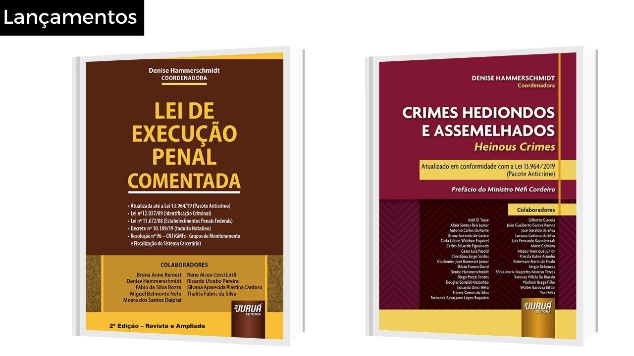 Juíza Denise Hammerschmidt coordena lançamentos com ênfase na Lei de Execução Penal e Crimes Hediondos