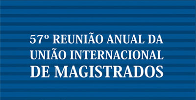 57ª Reunião Anual da União Internacional de Magistrados começa neste sábado em Foz do Iguaçu