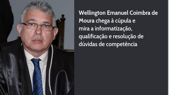 Confira a entrevista com o desembargador Wellington Emanuel Coimbra de Moura, eleito 1º vice para a gestão 2019/2020